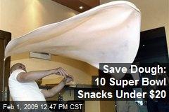 Save Dough: 10 Super Bowl Snacks Under $20