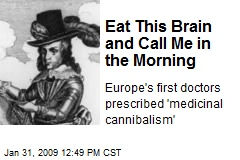 Eat This Brain and Call Me in the Morning