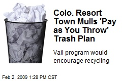 Colo. Resort Town Mulls 'Pay as You Throw' Trash Plan