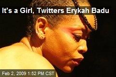 It's a Girl, Twitters Erykah Badu