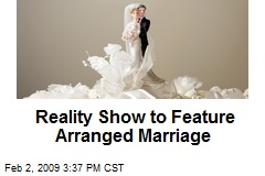Reality Show to Feature Arranged Marriage