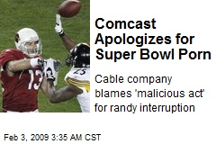 Comcast Apologizes for Super Bowl Porn