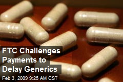 FTC Challenges Payments to Delay Generics