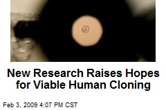 New Research Raises Hopes for Viable Human Cloning