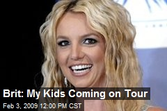 Brit: My Kids Coming on Tour