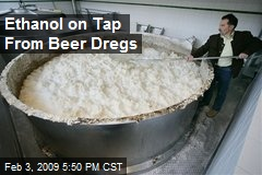 Ethanol on Tap From Beer Dregs