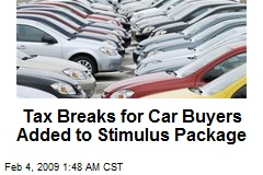 Tax Breaks for Car Buyers Added to Stimulus Package