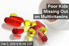 Poor Kids Missing Out on Multivitamins
