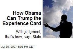 How Obama Can Trump the Experience Card
