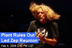 Plant Rules Out Led Zep Reunion