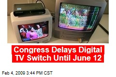 Congress Delays Digital TV Switch Until June 12