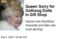 Queen Sorry for Golliwog Dolls in Gift Shop