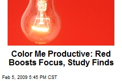 Color Me Productive: Red Boosts Focus, Study Finds