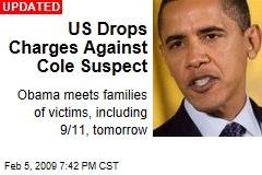 US Drops Charges Against Cole Suspect