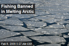Fishing Banned in Melting Arctic