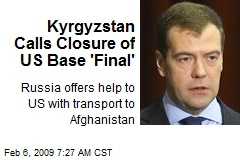 Kyrgyzstan Calls Closure of US Base 'Final'