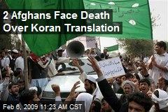 2 Afghans Face Death Over Koran Translation