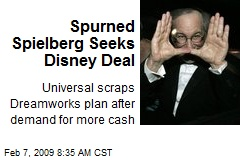 Spurned Spielberg Seeks Disney Deal