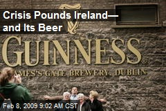 Crisis Pounds Ireland— and Its Beer