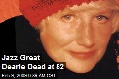 Jazz Great Dearie Dead at 82