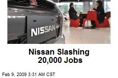 Nissan Slashing 20,000 Jobs
