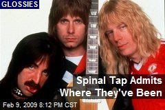 Spinal Tap Admits Where They've Been