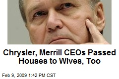 Chrysler, Merrill CEOs Passed Houses to Wives, Too