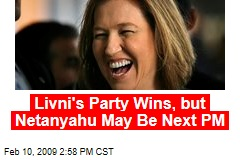 Livni's Party Wins, but Netanyahu May Be Next PM