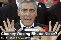 Clooney Wooing Bhutto Niece?