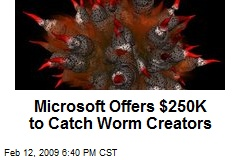 Microsoft Offers $250K to Catch Worm Creators