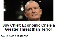 Spy Chief: Economic Crisis a Greater Threat than Terror