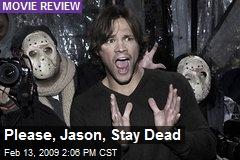 Please, Jason, Stay Dead