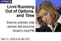 Livni Running Out of Options, and Time
