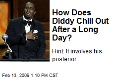 How Does Diddy Chill Out After a Long Day?