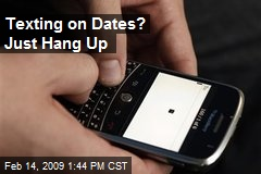 Texting on Dates? Just Hang Up