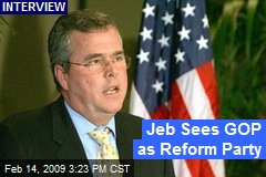 Jeb Sees GOP as Reform Party