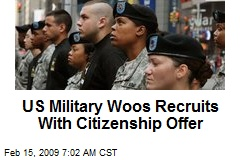 US Military Woos Recruits With Citizenship Offer