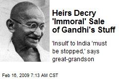 Heirs Decry 'Immoral' Sale of Gandhi's Stuff