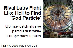 Rival Labs Fight Like Hell to Find 'God Particle'