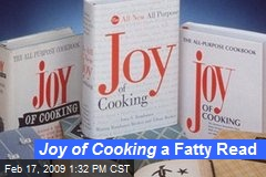 Joy of Cooking a Fatty Read