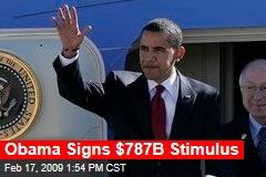 Obama Signs $787B Stimulus
