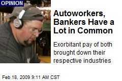 Autoworkers, Bankers Have a Lot in Common