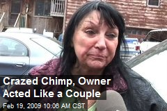 Crazed Chimp, Owner Acted Like a Couple