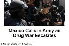 Mexico Calls in Army as Drug War Escalates
