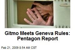 Gitmo Meets Geneva Rules: Pentagon Report