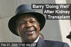 Barry 'Doing Well' After Kidney Transplant