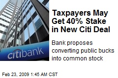 Taxpayers May Get 40% Stake in New Citi Deal