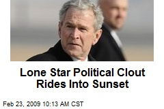 Lone Star Political Clout Rides Into Sunset