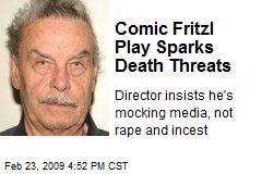 Comic Fritzl Play Sparks Death Threats