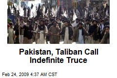 Pakistan, Taliban Call Indefinite Truce